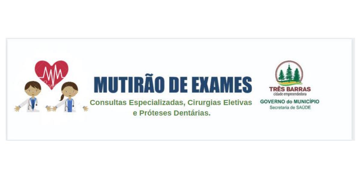 Esclarecimento: mutirão irá atender única e exclusivamente pacientes residentes no Município de Três Barras