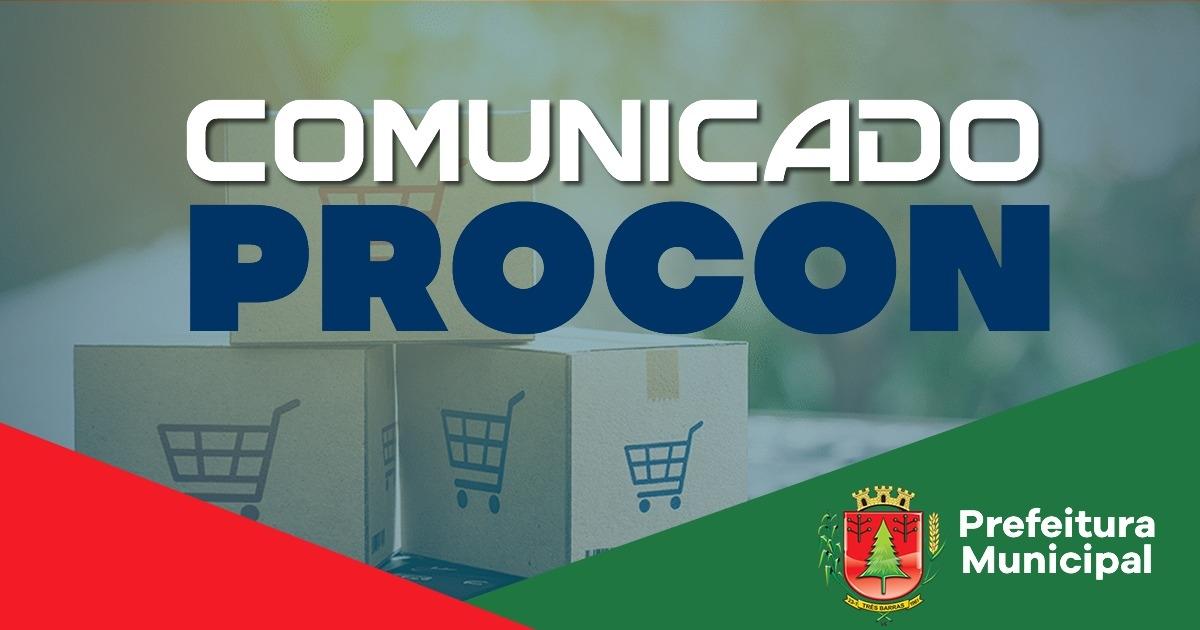 PROCON DE TRÊS BARRAS DIVULGA COMUNICADO DE UTILIDADE PÚBLICA