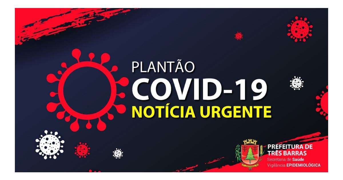 Saúde de Três Barras confirma 17ª morte por complicações da covid-19; município ultrapassa os mil casos da doença