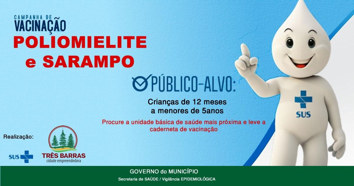 Três Barras: sinal verde para a campanha de vacinação contra a Poliomielite e Sarampo